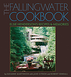 The Fallingwater cookbook : Elsie Henderson's recipes and memories