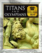 Titans and Olympians : Greek & Roman myth.