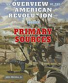 An overview of the American Revolution-through primary sources
