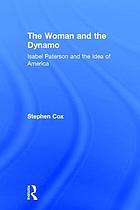 The woman and the dynamo : Isabel Paterson and the idea of America
