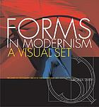 Forms in modernism : a visual set : the unity of typography, architecture & the design arts