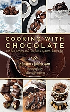 Cooking with chocolate : the best recipes and tips from a master pastry chef