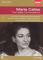 Maria Callas : the Callas conversations
