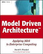 Model driven architecture : applying MDA to enterprise computing