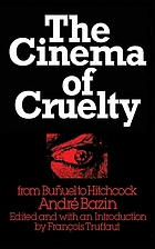 The cinema of cruelty : from Buñuel to Hitchcock
