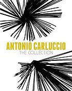 Antonio Carluccio : the collection