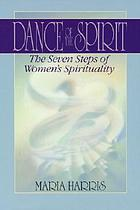 Dance of the spirit : the seven steps of women's spirituality