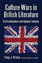 Culture wars in British literature : multiculturalism and national identity