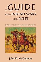 A guide to the Indian wars of the West