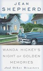 Wanda Hickey's night of golden memories, and other disasters.