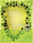 Beautiful data : [the stories behind elegant data solutions]