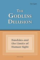 The godless delusion : Dawkins and the limits of human sight