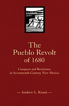 The Pueblo Revolt of 1680 : conquest and resistance in seventeenth-century New Mexico