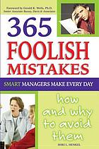 365 foolish mistakes smart managers make every day : how and why to avoid them