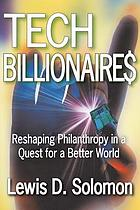 Tech billionaire$ : reshaping philanthropy in a quest for a better world