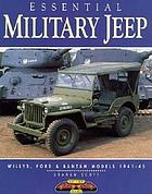 Essential military Jeep : Willys, Ford & Bantam models, 1941-45