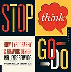 Stop think go, do : how typography & graphic design influence behavior