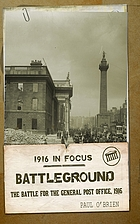 Battleground : the battle for the General Post Office, 1916