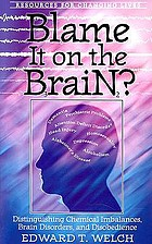 Blame it on the brain? : distinguishing chemical imbalances, brain disorders, and disobedience