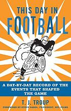 This day in football : a day-by-day record of the events that shaped the game