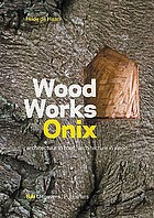 Wood works Onix : architectuur in hout = architecture in wood