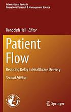 Patient Flow : Reducing Delay in Healthcare Delivery