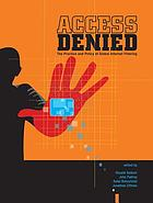 Access denied : the practice and policy of global Internet filtering