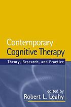 Contemporary cognitive therapy : theory, research, and practice