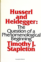 Husserl and Heidegger : the question of a phenomenological beginning