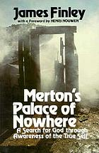 Merton's Palace of Nowhere : a search for God through awareness of the true self