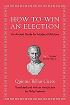 How to win an election : an ancient guide for modern politicians