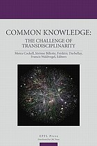Common knowledge : the challenge of transdisciplinarity