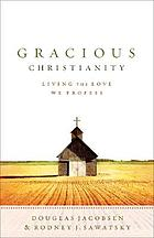 Gracious Christianity : living the love we profess