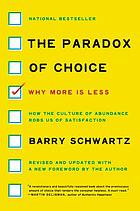 The paradox of choice : why more is less