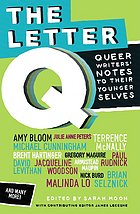 The Letter Q Queer Writers' Letters to Their Younger Selves.
