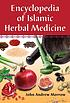Encyclopedia of Islamic herbal medicine by  John A Morrow