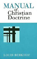 Manual of Christian doctrine.