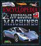 The encyclopedia of awesome machines.
