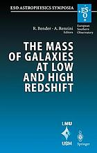The mass of galaxies at low and high redshift : proceedings of the European Southern Observatory and Universitäts-Sternwarte München workshop held in Venice, Italy, 24-26 October 2001