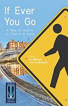 If ever you go : a map of Dublin in poetry and song