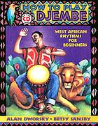 How to play djembe : West African rhythms for beginners
