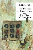 The politics of experience, and, the bird of paradise