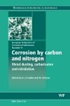 Corrosion by carbon and nitrogen : metal dusting, carburisation and nitridation