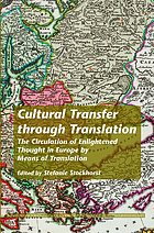 Cultural transfer through translation : the circulation of enlightened thought in Europe by means of translation