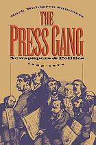 The press gang : newspapers and politics, 1865-1878