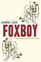 Foxboy : intimacy and aesthetics in Andean stories
