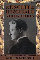 F. Scott Fitzgerald : a life in letters.