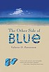 The other side of blue by  Valerie O Patterson