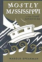 Mostly Mississippi : a very damp adventure