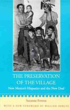 The preservation of the village : New Mexico's Hispanics and the New Deal